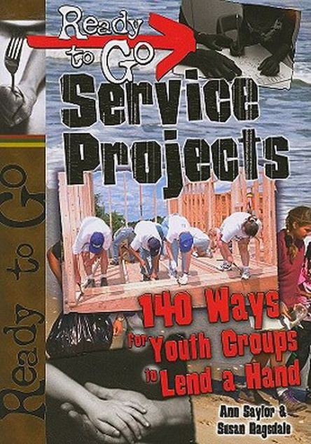Picture of Ready-to-Go Service Projects: 140 Ways for Youth Groups to Lend a Hand
