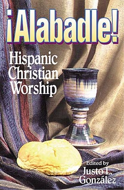 Picture of Alabadle!: Hispanic Christian Worship