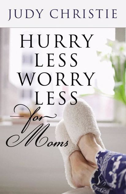 Picture of Hurry Less, Worry Less for Moms