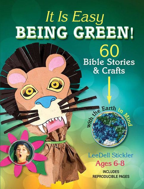 Picture of It Is Easy Being Green: 60 Bible Stories & Crafts with the Earth in Mind