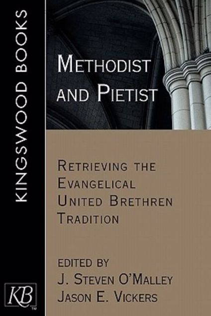 Picture of Methodist and Pietist: Retrieving the Evangelical United Brethren Tradition