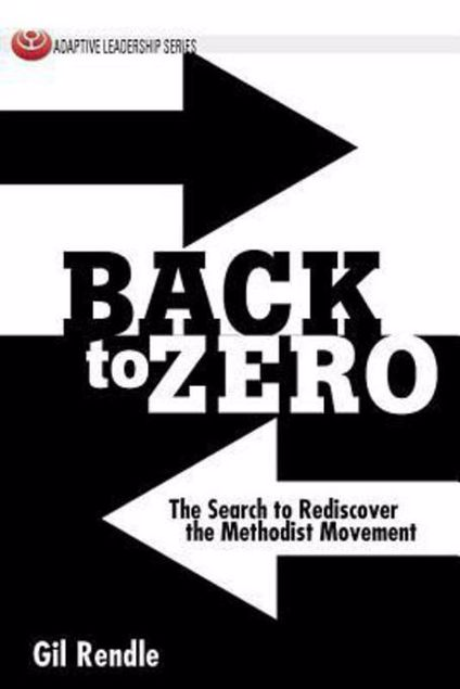 Picture of Back to Zero: The Search to Rediscover the Methodist Movement