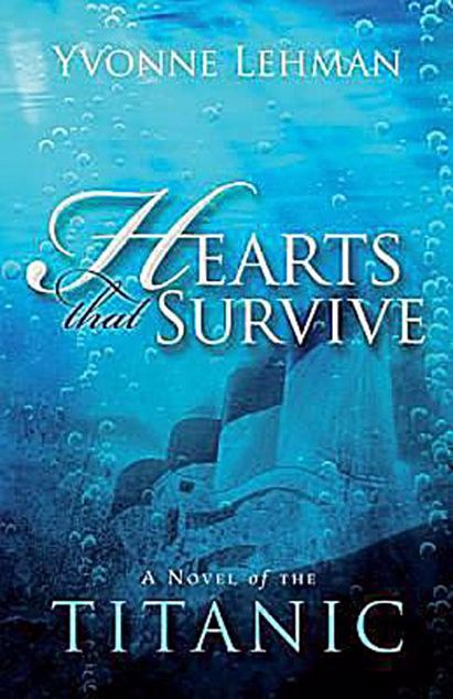 Picture of Hearts That Survive: A Novel of the Titanic