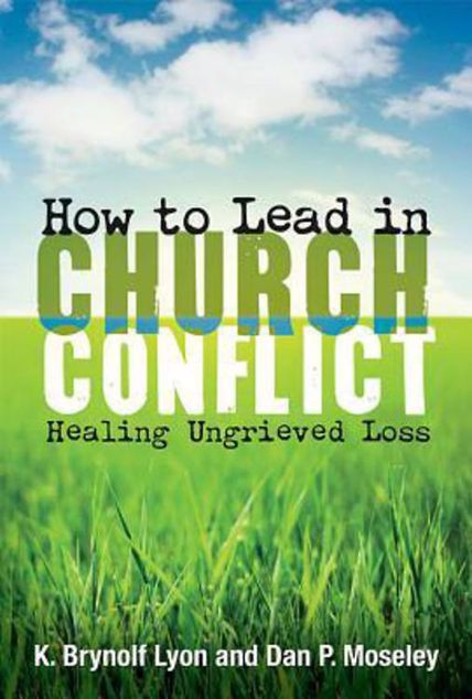 Picture of How to Lead in Church Conflict: Healing Ungrieved Loss