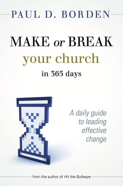 Picture of Make or Break Your Church in 365 Days: A Daily Guide to Leading Effective Change