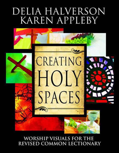 Picture of Creating Holy Spaces: Worship Visuals for the Revised Common Lectionary