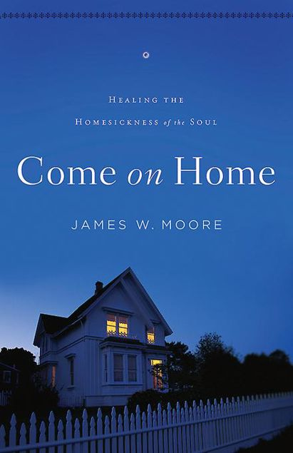 Picture of Come On Home: Healing the Homesickness of the Soul