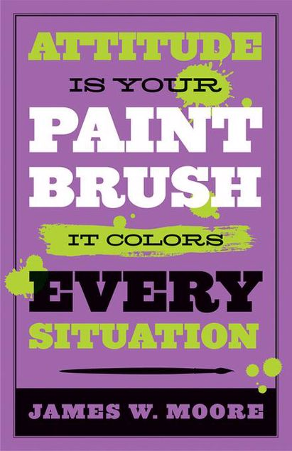 Picture of Attitude is Your Paintbrush: It Colors Every Situation