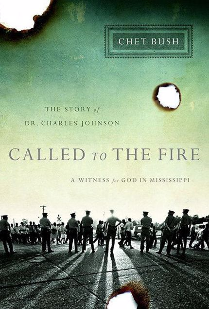 Picture of Called to the Fire: A Witness for God in Mississippi; The Story of Dr. Charles Johnson