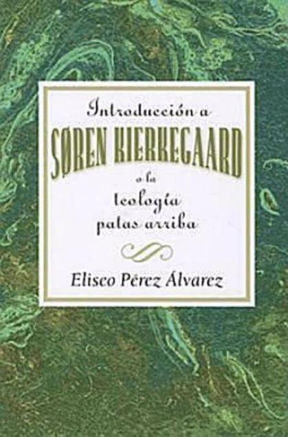 Picture of Introduccion a Soren Kierkegaard a la Teologia Patas Arriba AETH: Introduction to Soren Kierkegaard Upside Down Theology AETH (Spanish) - eBook [ePub]