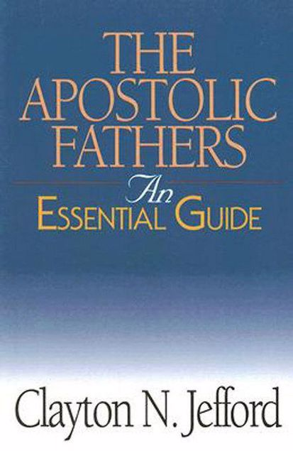 Picture of The Apostolic Fathers: An Essential Guide