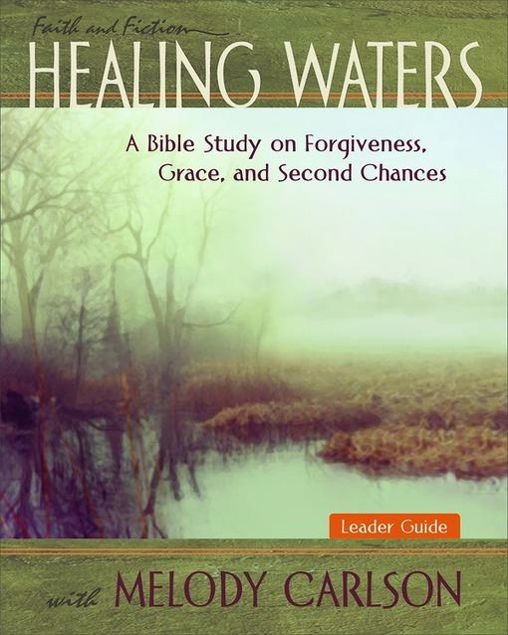 Picture of Healing Waters - Women's Bible Study Leader Guide: A Bible Study on Forgiveness, Grace and Second Chances with Melody Carlson