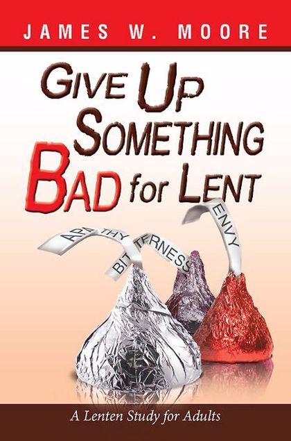 Picture of Give Up Something Bad for Lent: A Lenten Study for Adults