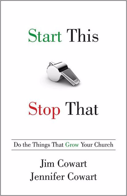 Picture of Start This, Stop That: Do the Things That Grow Your Church