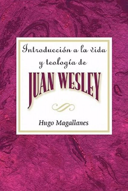Picture of Introduccion a la Vida y Teologia de Juan Wesley AETH: Introduction to the Life and Theology of John Wesley Spanish