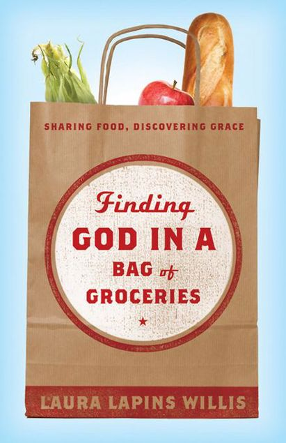 Picture of Finding God in a Bag of Groceries: Sharing Food, Discovering Grace