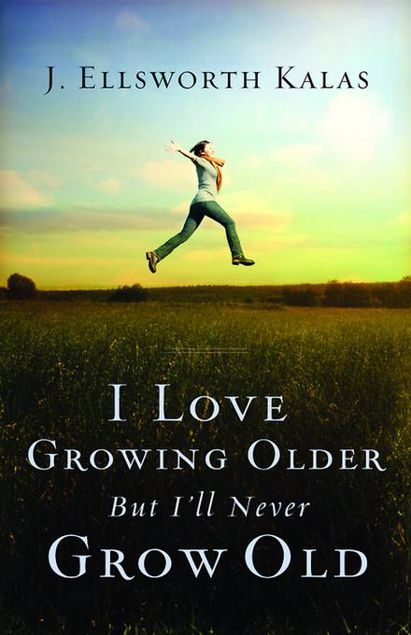 Picture of I Love Growing Older, But I'll Never Grow Old