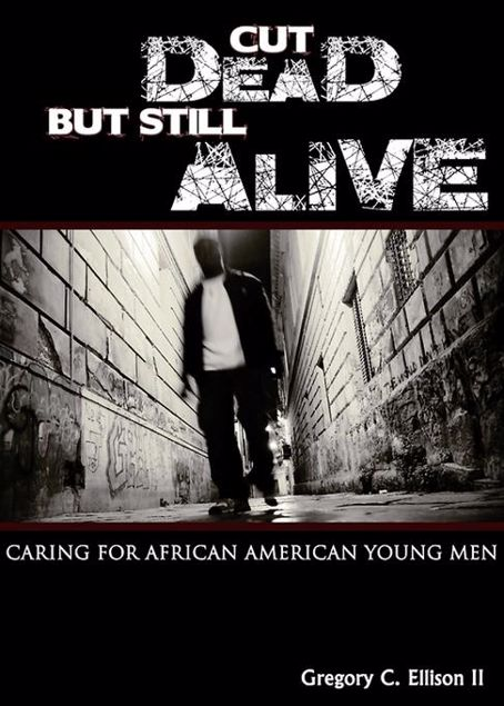 Picture of Cut Dead But Still Alive: Caring for African American Young Men