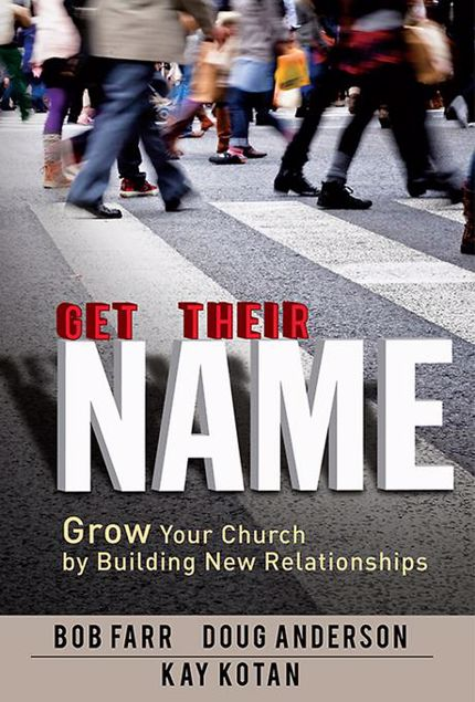 Picture of Get Their Name: Grow Your Church by Building New Relationships
