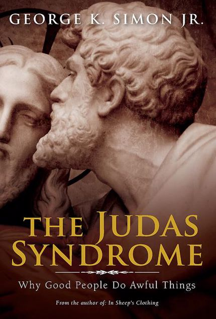 Picture of The Judas Syndrome: Why Good People Do Awful Things