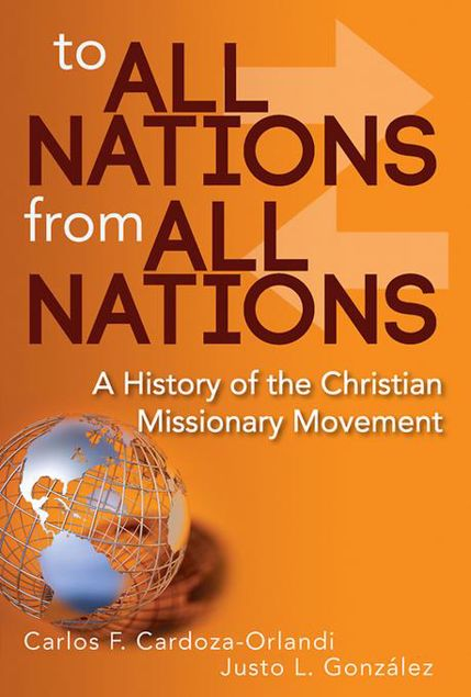Picture of To All Nations From All Nations: A History of the Christian Missionary Movement