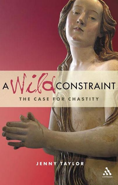 Picture of A Wild Constraint: The Case for Chastity