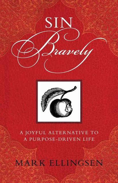 Picture of Sin Bravely: A Joyful Alternative to a Purpose-Driven Life