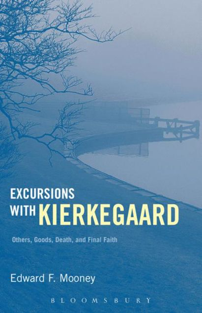 Picture of Excursions with Kierkegaard: Others, Goods, Death, and Final Faith