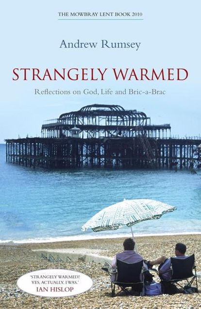 Picture of Strangely Warmed: Reflections on God, Life and Bric-a-Brac: The Mowbray Lent Book 2010