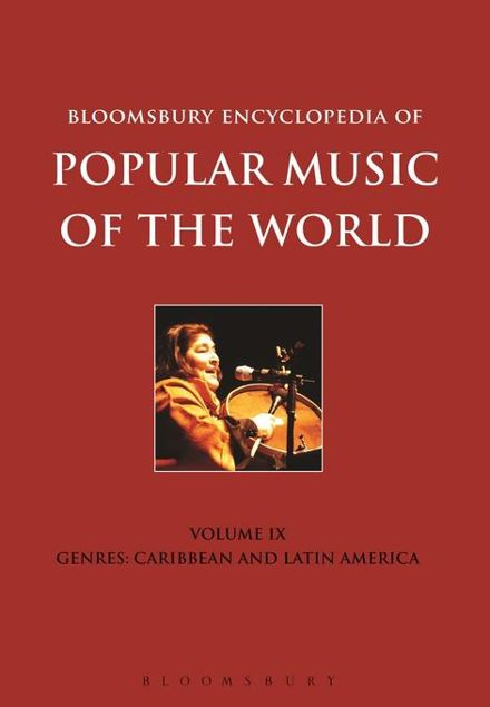 Picture of Bloomsbury Encyclopedia of Popular Music of the World, Volume 9: Genres: Caribbean and Latin America