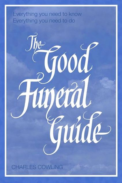 Picture of The Good Funeral Guide: Everything you need to know -- Everything you need to do