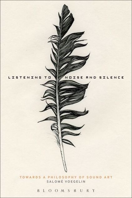 Picture of Listening to Noise and Silence: Towards a Philosophy of Sound Art