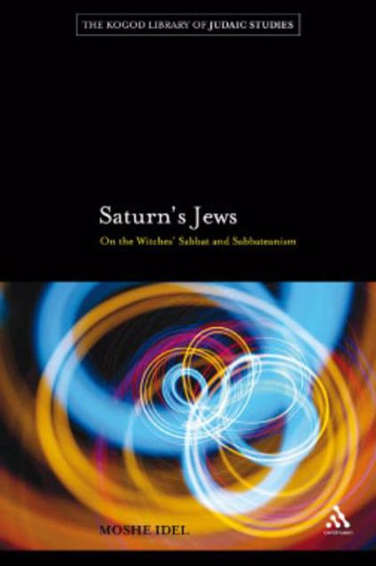 Picture of Saturn's Jews: On the Witches' Sabbat and Sabbateanism