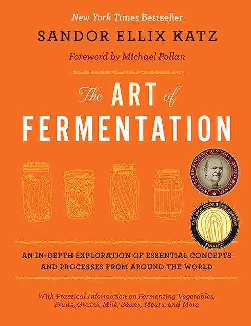 Picture of The Art of Fermentation: An In-Depth Exploration of Essential Concepts and Processes from Around the World