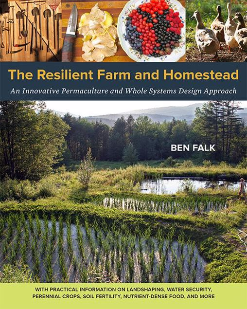 Picture of The Resilient Farm and Homestead: An Innovative Permaculture and Whole Systems Design Approach