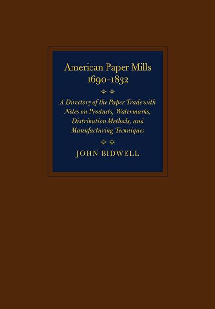 Picture of American Paper Mills, 1690-1832: A Directory of the Paper Trade with Notes on Products, Watermarks, Distribution Methods, and Manufacturing Techniques