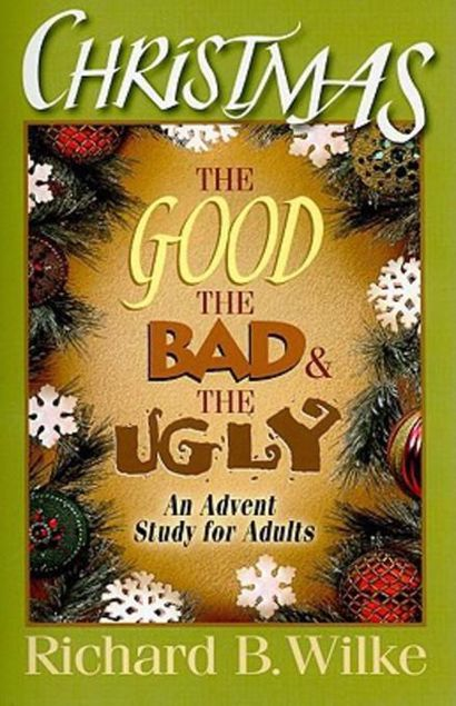 Picture of Christmas: The Good, the Bad, and the Ugly: An Advent Study for Adults