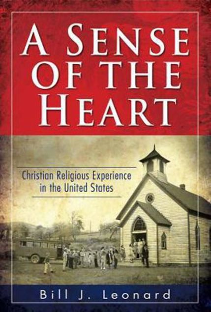 Picture of A Sense of the Heart: Christian Religious Experience in the United States