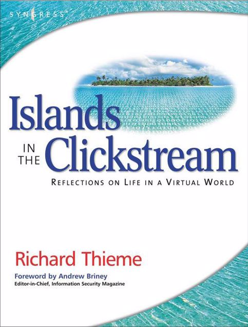 Picture of Richard Thieme's Islands in the Clickstream: Reflections on Life in a Virtual World