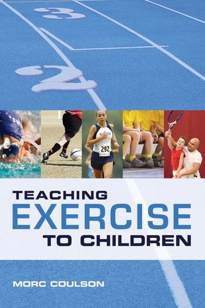 Picture of Teaching Exercise to Children: A Complete Guide to Theory and Practice