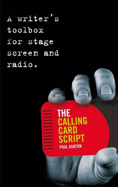 Picture of The Calling Card Script: A Writer's Toolbox for Screen, Stage and Radio