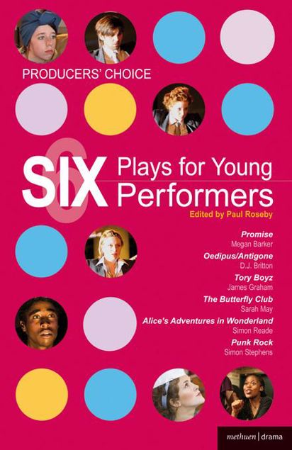 Picture of Producers' Choice: Six Plays for Young Performers: Promise; Oedipus/Antigone; Tory Boyz; Butterfly Club; Alice's Adventures in Wonderland