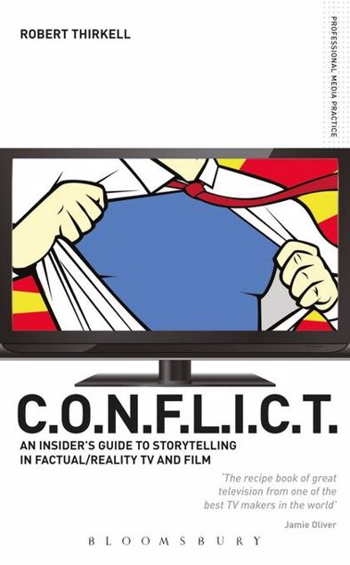 Picture of Conflict - The Insiders' Guide to Storytelling in Factual/Reality TV & Film
