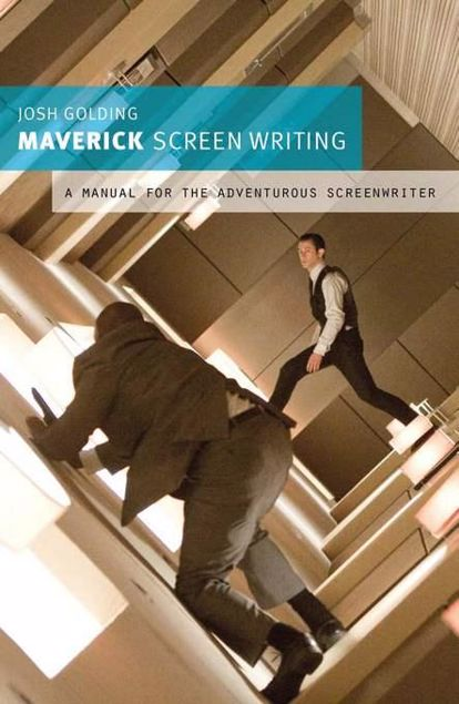 Picture of Maverick Screenwriting: A Manual for the Adventurous Screenwriter