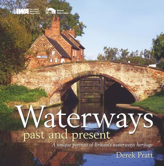 Picture of Waterways Past & Present: A Unique Record of Britain's Waterways Heritage