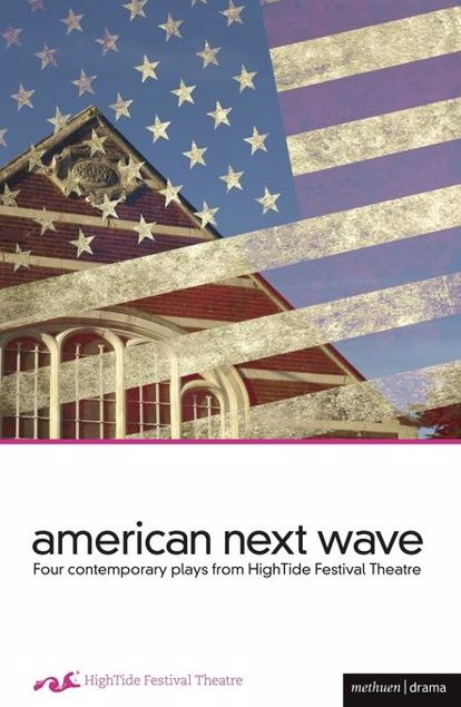 Picture of American Next Wave: Four Contemporary Plays from the Hightide Festival