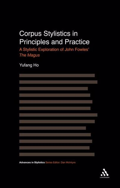 Picture of Corpus Stylistics in Principles and Practice: A Stylistic Exploration of John Fowles' the Magus