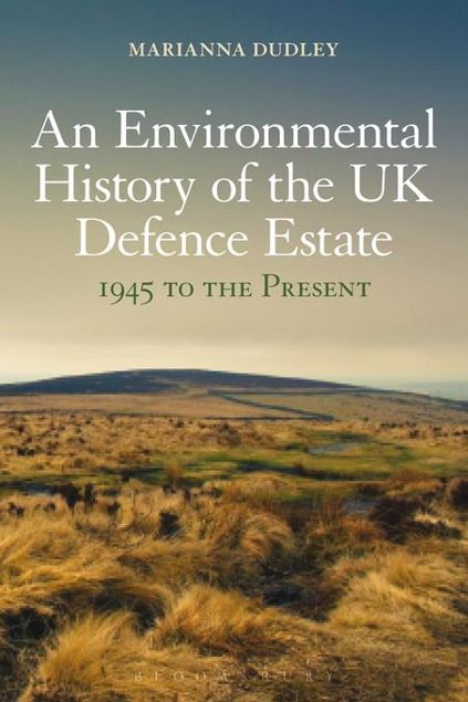 Picture of An Environmental History of the UK Defence Estate, 1945 to the Present