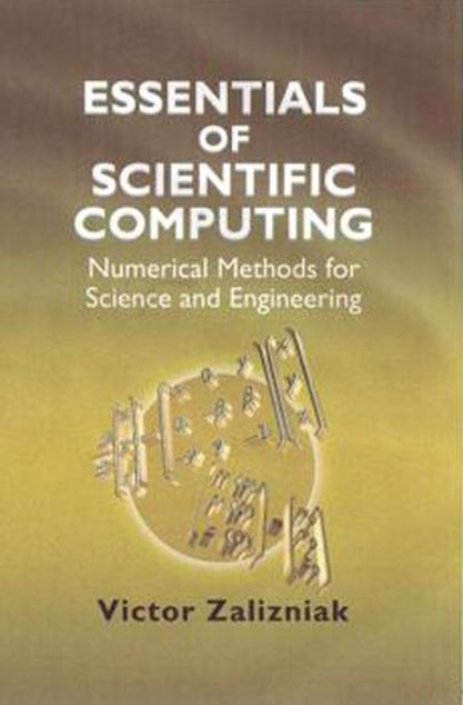 Picture of Essentials of Scientific Computing: Numerical Methods for Science and Engineering