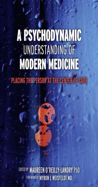 Picture of A Psychodynamic Understanding of Modern Medicine: Placing the Person at the Center of Care: placing the person at the center of care